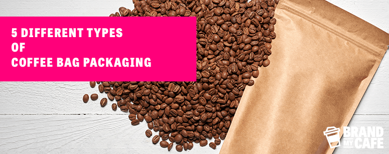 5 Different Types of Coffee Bag Packaging